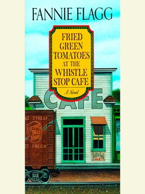 Click this cover for a(n) Audiobook sample of Fried Green Tomatoes at the Whistle Stop Cafe