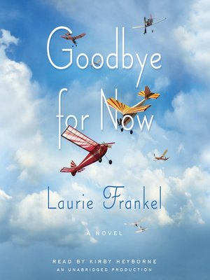 Click this cover for a(n) Audiobook sample of Goodbye for Now.