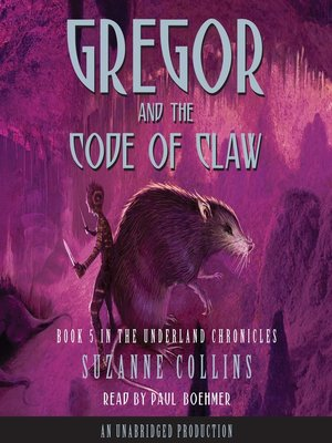 Click this cover for a(n) Audiobook sample of Gregor and the Code of Claw