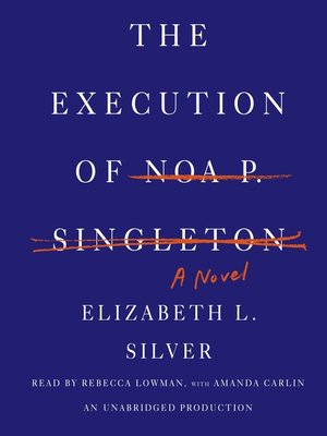 Click this cover for a(n) Audiobook sample of The Execution of Noa P. Singleton