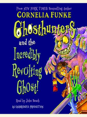 Cover of Ghosthunter and the Incredibly Revolting Ghost