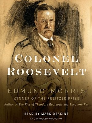 Click this cover for a(n) Audiobook sample of Colonel Roosevelt