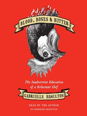 Click this cover for a(n) Audiobook sample of Blood, Bones & Butter