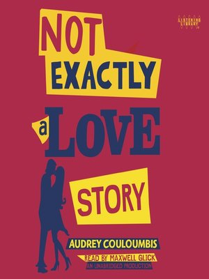 Click this cover for a(n) Audiobook sample of Not Exactly a Love Story.