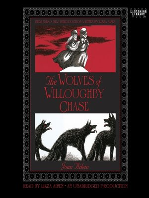 Click this cover for a(n) Audiobook sample of The Wolves of Willoughby Chase.
