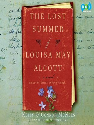 Click this cover for a(n) Audiobook sample of The Lost Summer of Louisa May Alcott.