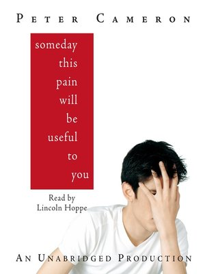 Click this cover for a(n) Audiobook sample of Someday This Pain Will Be Useful to You