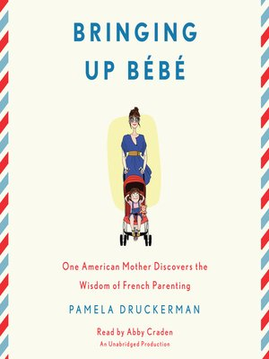 Click this cover for a(n) Audiobook sample of Bringing Up Bébé.
