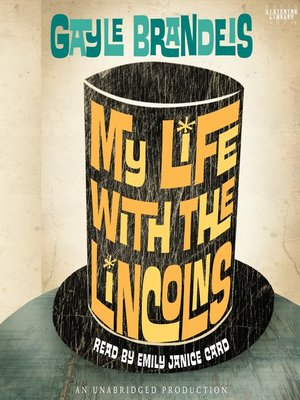 Click this cover for a(n) Audiobook sample of My Life with the Lincolns