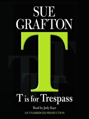 """T"" is for Trespass"