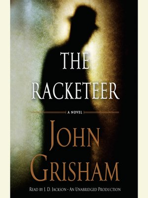 Click this cover for a(n) Audiobook sample of The Racketeer