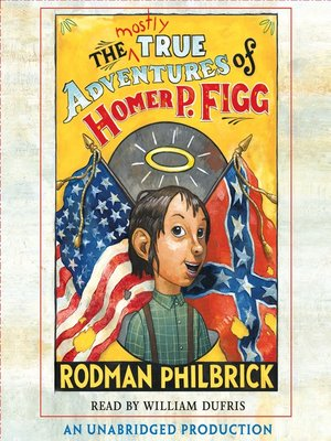 Click this cover for a(n) Audiobook sample of The Mostly True Adventures of Homer P. Figg.