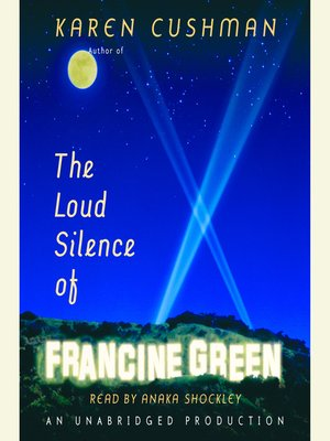 Click this cover for a(n) Audiobook sample of The Loud Silence of Francine Green.