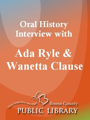 Click this cover for a(n) Audiobook sample of Oral History Interview with Ada Ryle and Wanetta Clause