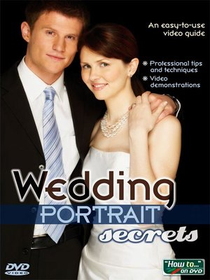 Click this cover for a(n) Video sample of Wedding Portrait Secrets