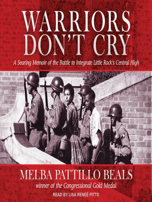 warriors dont cry essay Warriors don't cry by melba patillo beals warriors don't cry by melba patillo beals is a moving collection of memoirs that were taken from melba's diary during her childhood years and through her rough times being a solider for her people as she and eight other black students endured incredible amounts of hatred and racism while integrating.