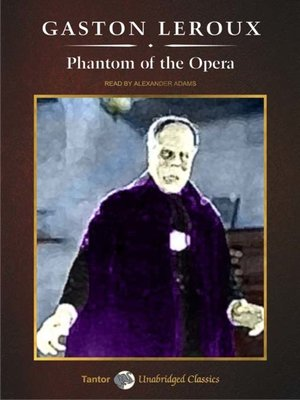 Click this cover for a(n) Audiobook sample of The Phantom of the Opera.