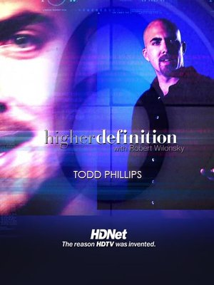 Click this cover for a(n) Video sample of Higher Definition: Todd Phillips.