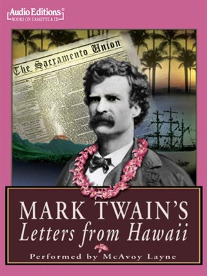 Click this cover for a(n) Audiobook sample of Mark Twain's Letters from Hawaii.