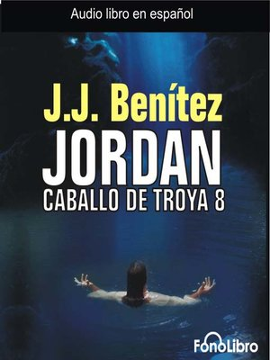 Click this cover for a(n) Audiobook sample of Jordan: Caballo de Troya 8.