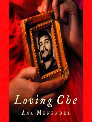 Click this cover for a(n) Audiobook sample of Loving Che.