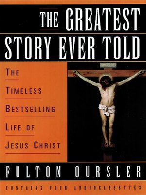 Click this cover for a(n) Audiobook sample of The Greatest Story Ever Told.