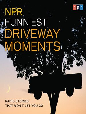 Click this cover for a(n) Audiobook sample of NPR Funniest Driveway Moments