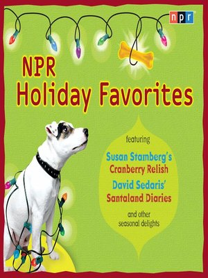 Click this cover for a(n) Audiobook sample of NPR Holiday Favorites.