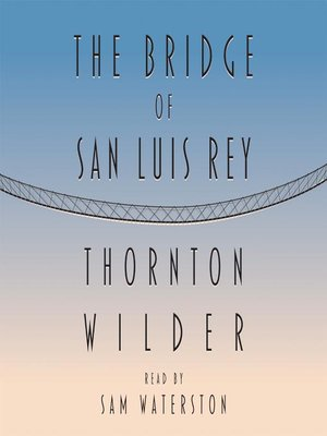 Click this cover for a(n) Audiobook sample of The Bridge of San Luis Rey.