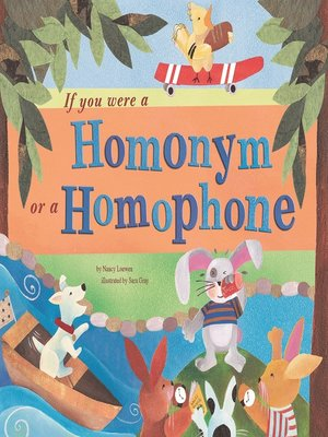 Click this cover for a(n) eBook sample of If You Were a Homonym or a Homophone.