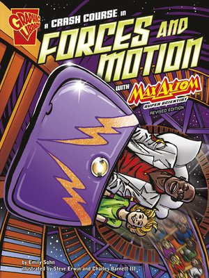 Click this cover for a(n) eBook sample of A Crash Course in Forces and Motion with Max Axiom, Super Scientist.