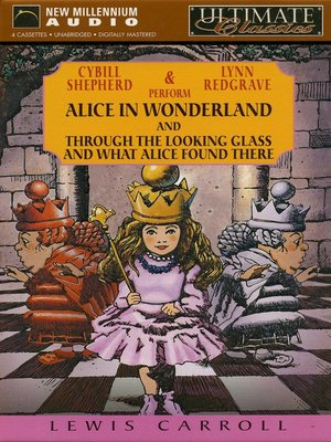 Click this cover for a(n) Audiobook sample of Alice in Wonderland and Through the Looking Glass and What Alice Found There.