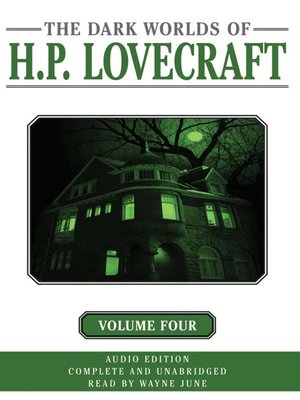 Click this cover for a(n) Audiobook sample of Dark Worlds of H. P. Lovecraft, Volume Four.