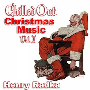 Chilled Out Christmas Music, Volume 1