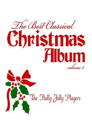 The Best Classical Christmas Album, Volume 2