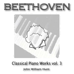 Beethoven Classical Piano Works, Volume 3