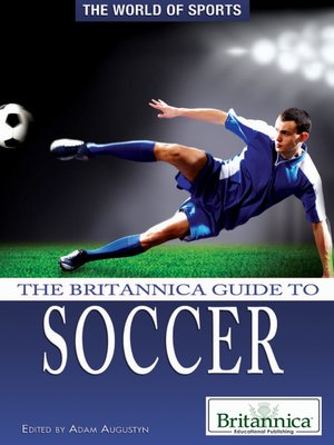 The Britannica Guide to Soccer