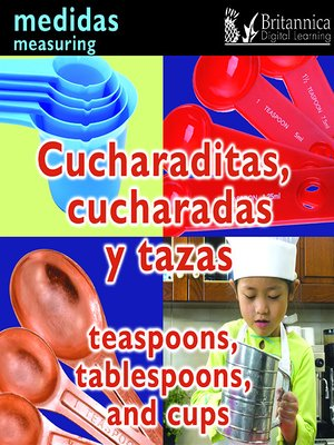 Cucharaditas, cucharadas y tazas (Teaspoons, Tablespoons, and Cups: Measuring)