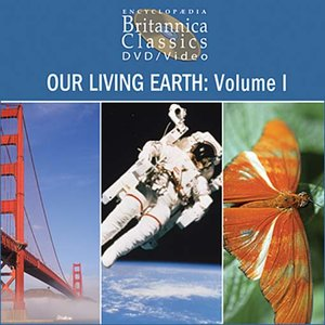 Our Living Earth, Volume 1: Part 1 of 2
