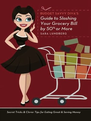Click this cover for a(n) eBook sample of Budget Savvy Diva's Guide to Slashing Your Grocery Bill by 50% or More