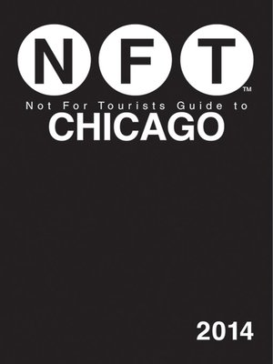 Not for Tourists Guide to Chicago 2014