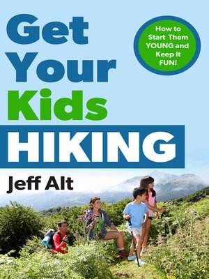 Click this cover for a(n) eBook sample of Get Your Kids Hiking.