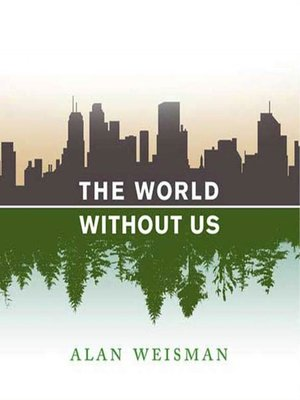 Click this cover for a(n) Audiobook sample of The World Without Us.