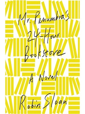 Cover of Mr. Penumbra's 24-Hour Bookstore