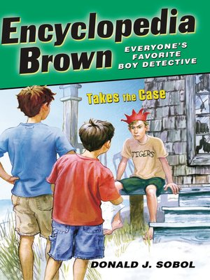 Click this cover for a(n) eBook sample of Encyclopedia Brown Takes the Case.