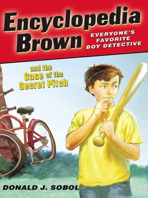 Click this cover for a(n) eBook sample of Encyclopedia Brown and the Case of the Secret Pitch.