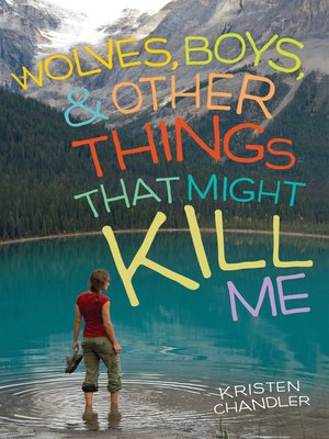 Click this cover for a(n) eBook sample of Wolves, Boys, and Other Things That Might Kill Me