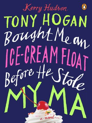 Tony Hogan Bought Me an Ice-Cream Float Before He Stole My Ma