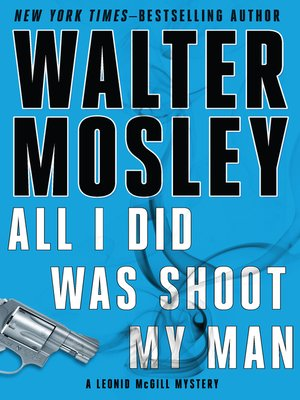 Click this cover for a(n) eBook sample of All I Did Was Shoot My Man