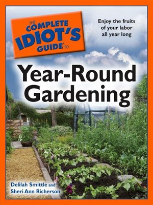 Click this cover for a(n) eBook sample of The Complete Idiot's Guide to Year-Round Gardening